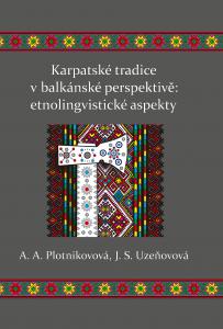 Karpatské tradice v balkánské perspektivě: etnolingvistické aspekty