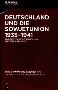 Deutschland und die Sowjetunion 1933–1941. Dokumente aus russischen und deutschen Archiven. Bd. 2: Januar 1935 – April 1937